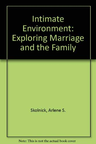 9780316797009: Intimate Environment: Exploring Marriage and the Family