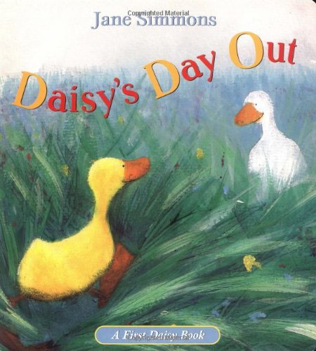 Daisy's Day Out (First Daisy Book): Jane Simmons