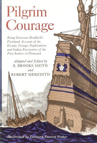 Pilgrim Courage: Bradford, William, adapted and ed. by E. Brooks Smith and Robert Meredith