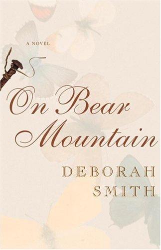 On Bear Mountain: A Novel: Smith, Deborah