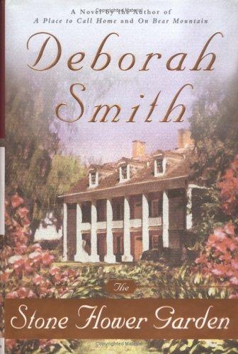 The Stone Flower Garden: A Novel: Smith, Deborah