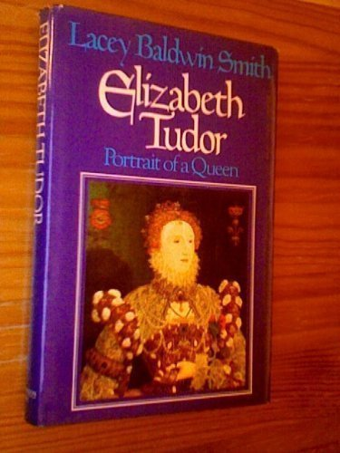 9780316801522: Elizabeth Tudor: Portrait of a queen (The Library of world biography)