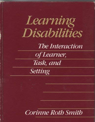 9780316801652: Learning Disabilities: Interaction of Learner, Task and Setting