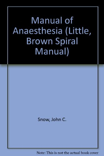 9780316802222: Manual of Anesthesia (Little, Brown Spiral Manual)