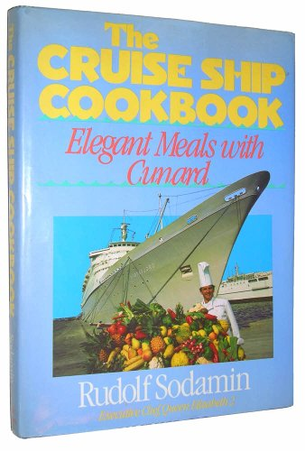 9780316802567: The Cruise Ship Cookbook: Elegant Meals With Cunard