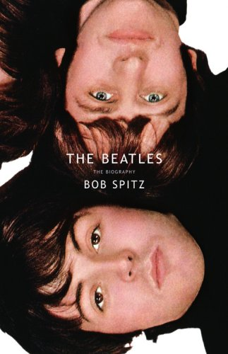 The Beatles: The Biography.: Spitz, Bob.