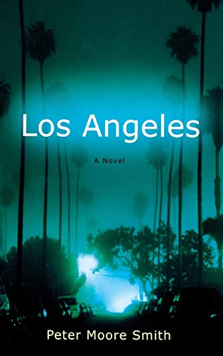 Los Angeles ** SIGNED ** (FIRST EDITION): Smith, Peter Moore