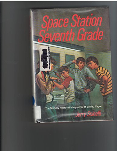 Space Station Seventh Grade: Spinelli, Jerry