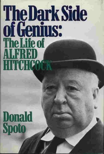 THE DARK SIDE OF GENIUS : The Life of Alfred Hitchcock