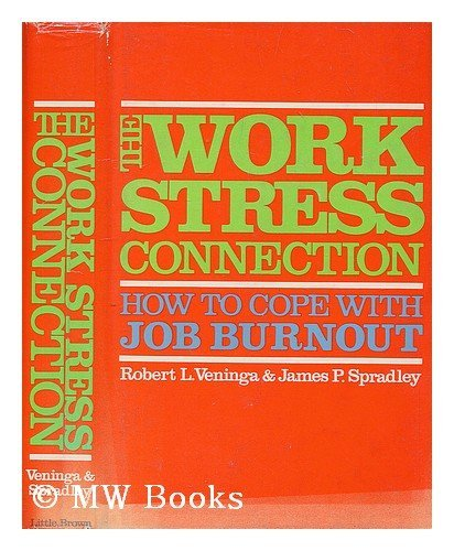 The Work/Stress Connection: How to Cope With Job Burnout: Veninga, Robert L.