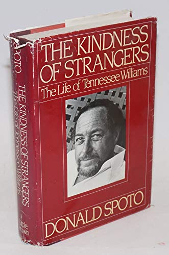 9780316807814: The Kindness of Strangers: The Life of Tennessee Williams