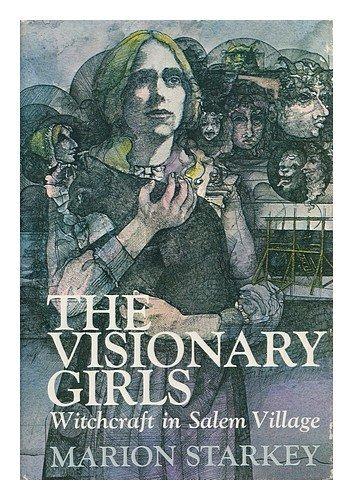 9780316810876: The Visionary Girls: Witchcraft in Salem Village