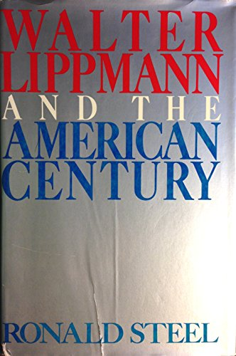 9780316811903: Walter Lippmann and the American Century
