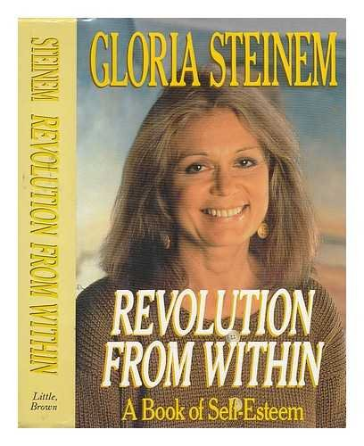Revolution from Within: A Book of Self-Esteem: STEINEM, Gloria