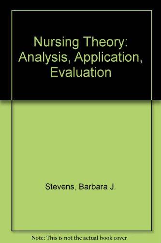 9780316813334: Nursing Theory: Analysis, Application, Evaluation