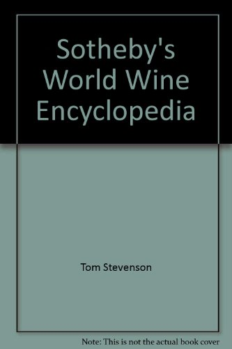 9780316814249: Sotheby's World Wine Encyclopedia
