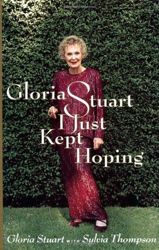 I Just Kept Hoping: Gloria Stuart, Gloria
