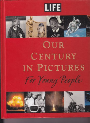 9780316815772: Life: Our Century in Pictures for Young People