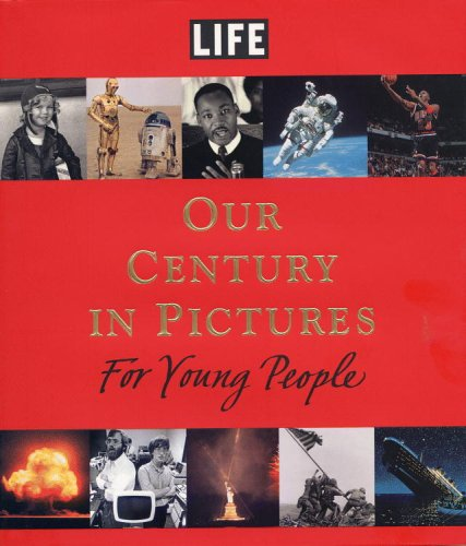 9780316815895: Life: Our Cent In Pics For Young People: Our Century in Pictures for Young People