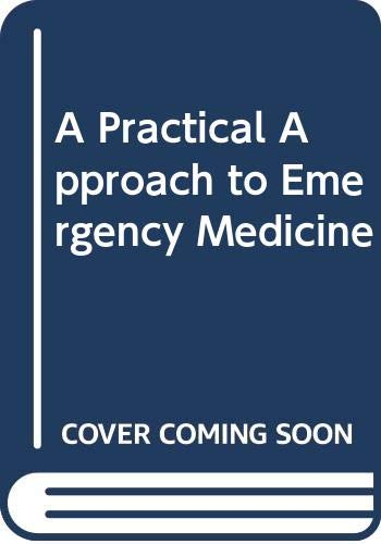 9780316816274: A Practical Approach to Emergency Medicine