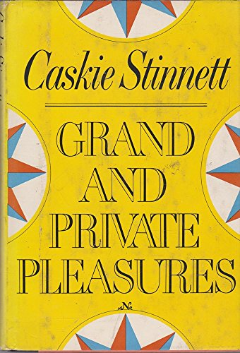 Grand and Private Pleasures: Stinnett, Caskie