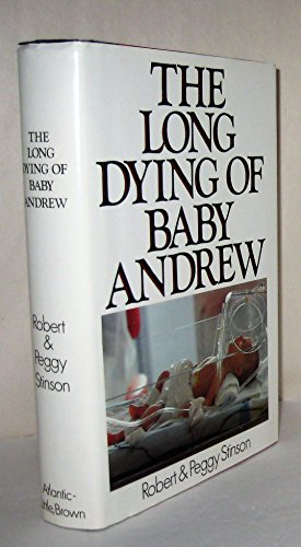 The Long Dying of Baby Andrew: Stinson, Robert; Stinson, Peggy