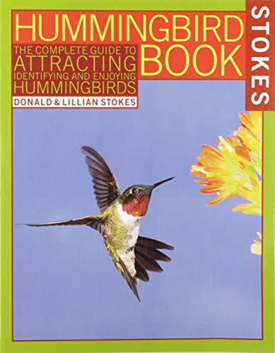 9780316817158: The Hummingbird Book: The Complete Guide to Attracting, Identifying, and Enjoying Hummingbirds