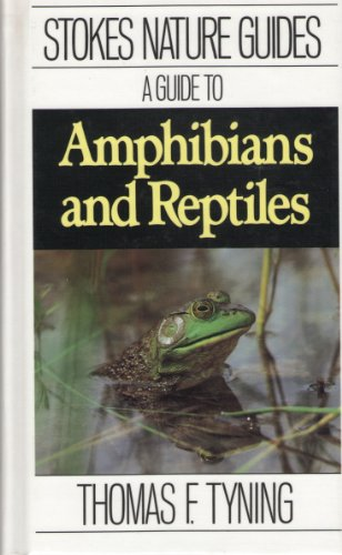 9780316817196: A Guide to Amphibians and Reptiles (Stokes Nature Guides)