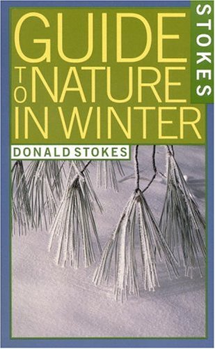 Stokes Guide to Nature in Winter (0316817236) by Donald Stokes; Lillian