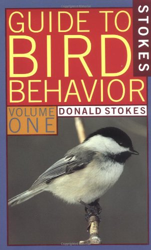 A Guide to Bird Behavior Volume 1: Stokes, Donald W.