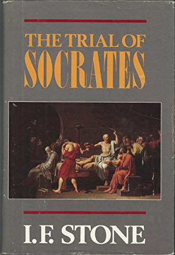 The trial of Socrates.: Stone, I.F.