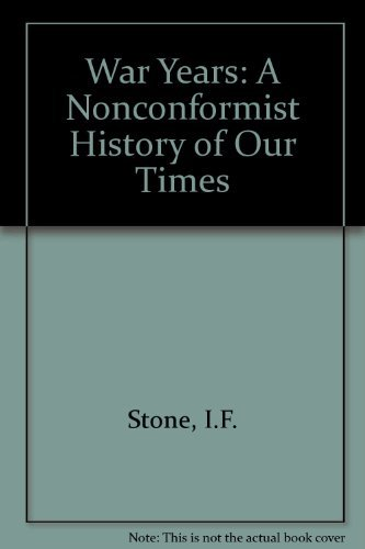 9780316817776: The War Years, 1939-1945 (A Nonconformist History of Our Times)