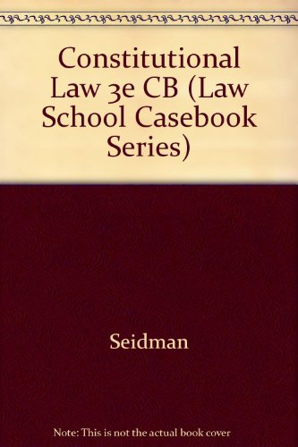 9780316817912: Constitutional Law (Law School Casebook Series)