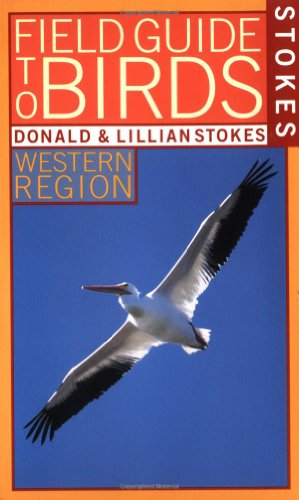 STOKES FIELD GUIDE TO BIRDS : Western Region
