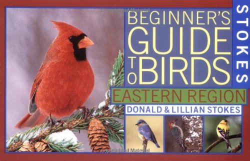 9780316818117: Stokes Beginner's Guide to Birds: Eastern Region (Stokes Field Guide Series)