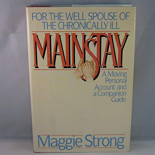 9780316819237: Mainstay: For the Well Spouse of the Chronically Ill
