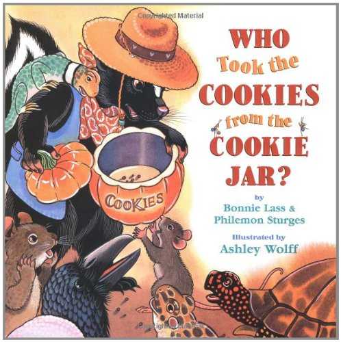 Who Took the Cookies from the Cookie Jar? (0316820164) by Ashley Wolff; Bonnie Lass; Philemon Sturges