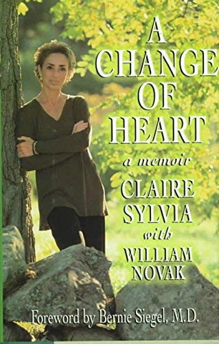 9780316821162: A Change of Heart: A Memoir[ A CHANGE OF HEART: A MEMOIR ] By Sylvia, Claire ( Author )May-01-1997 Hardcover
