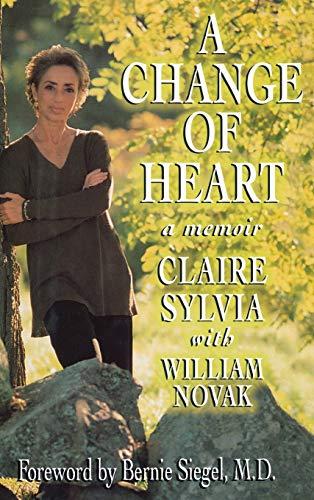 A Change of Heart: A Memoir: Sylvia, Claire, and Novak, William