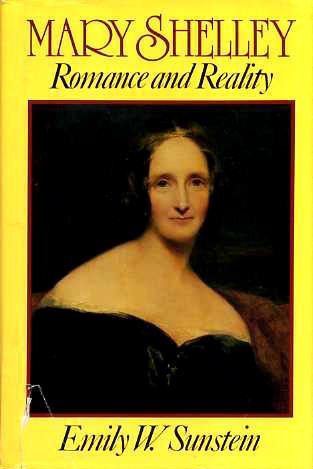 Mary Shelley: Romance and Reality: Sunstein, Emily W.