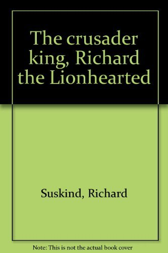9780316822503: The crusader king, Richard the Lionhearted