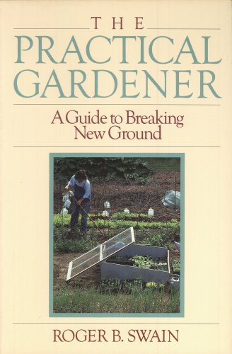 9780316824729: Practical Gardener: A Guide to Breaking New Ground