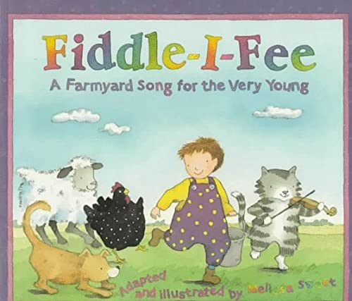 Fiddle-I-Fee: A Farmyard Song for the Very Young (0316825220) by Melissa Sweet