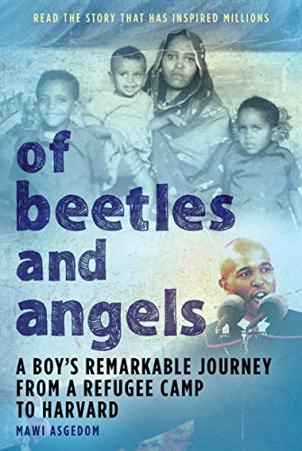 9780316826204: Of Beetles and Angels: A Boy's Remarkable Journey from a Refugee Camp to Harvard