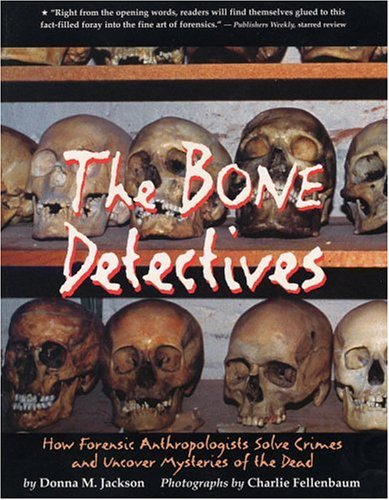 9780316829618: The Bone Detectives: How Forensic Anthropologists Solve Crimes and Uncover Mysteries of the Dead