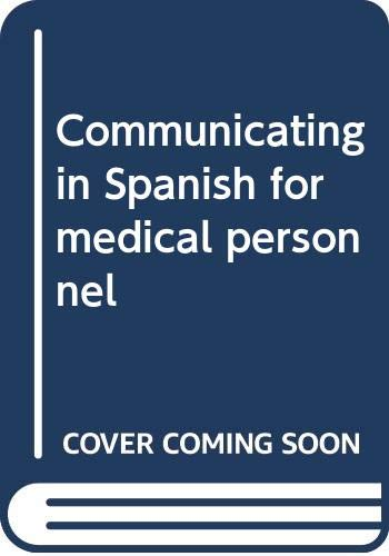 9780316831017: Communicating in Spanish for medical personnel