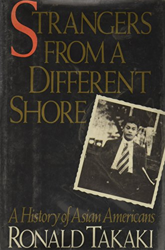9780316831093: Strangers from a Different Shore: A History of Asian Americans