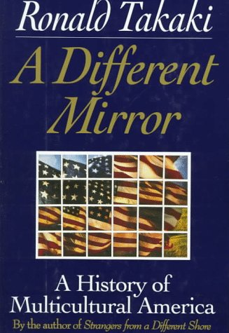 9780316831123: Different Mirror: A History of Multicultural America