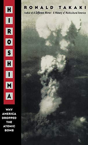 9780316831222: Hiroshima: Why America Dropped the Atomic Bomb