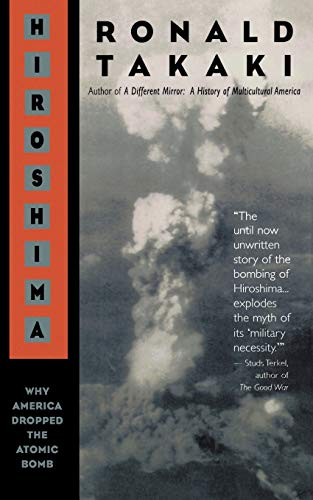 9780316831246: Hiroshima: Why America Dropped the Atomic Bomb
